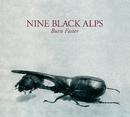 Burn Faster (Plus Album Snippet Sampler)/Nine Black Alps