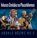 Ubuhle Bezwe No. 3/Inkunzi Emdaka