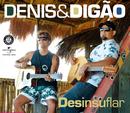 Desinsuflar/Denis, Digão