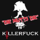 Die Mutti Die/Killerfuck