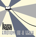 Emotions on a Leash/a Beautiful Friend