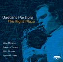 The Right Place w. Bonus Track/Gaetano Partipilo