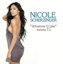 Whatever U Like (Edited Version) (feat. T.I.)/Nicole Scherzinger
