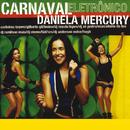 Carnaval Electrônico/Daniela Mercury