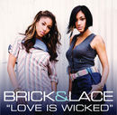 Love Is Wicked/Brick & Lace