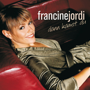 Dann kamst du/Francine Jordi