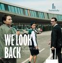 We Look Back But We Look Good/Honolulu
