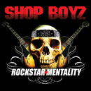 Rockstar Mentality (UK Version)/Shop Boyz