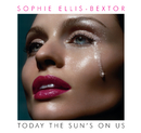 Today The Sun's On Us/Sophie Ellis-Bextor