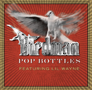 Pop Bottles (Edited Version) (feat. Lil Wayne)/Birdman