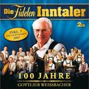 100 Jahre Gottlieb Weissbacher (SET)/Die Fidelen Inntaler