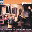 In Pursuit Of The 13th Note/Galliano