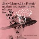 My Fair Lady/Shelly Manne & His Friends