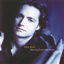 Slowing Down The World/Chris Botti