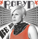 Be Mine! (Ballad Version)/Robyn