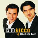 Höchste Zeit/Pro Secco
