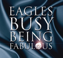 Busy Being Fabulous/Eagles