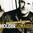 Nur du bist gut für mich/Holger Schäfer