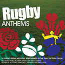 Rugby Anthems/The First Fifteen Choir