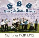 Nicht Nur Für Uns/Blech & Brass Banda