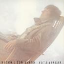 Våta vingar (2007 mastering)/Björn J:son Lindh