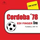 Fußball WM 78 - Edi Finger Live/Edi Finger