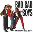 Bad Bad Boys/Midi, Maxi & Efti