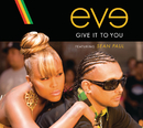 Give It To You (International Version)/Eve