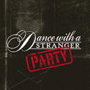 Party (e-single)/Dance With A Stranger