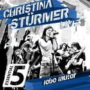 Lebe lauter Live (Essential Five)/Christina Stürmer