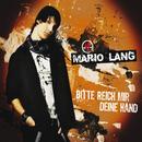 Bitte reich mir Deine Hand/Mario Lang