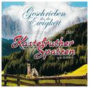 Geschrieben für die Ewigkeit - die besinnlichen Lieder der KASTELRUTHER SPATZEN/Kastelruther Spatzen