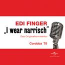 I wear narrisch/Edi Finger