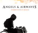 Everything's Magic (UK Version)/Angels & Airwaves
