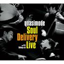 Soul Delivery Live -Shibuya AX-/quasimode