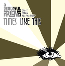 Times Like This (Feat. Jennie Abrahamson) (feat. Jennie Abrahamson)/a Beautiful Friend