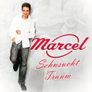 Sehnsucht und Traum/Marcel