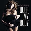 Touch My Body (Int'l 2Trk)/MARIAH CAREY