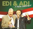 I wear narrisch/Edi & Adi