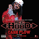 Cash Flow (Explicit Version) (feat. Rick Ross, T-Pain)/Ace Hood