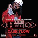 Cash Flow (Explicit Version) (feat. Rick Ross, T-Pain)/Ace Hood