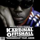 Dangerous (Clean Version) (feat. Akon)/Kardinal Offishall