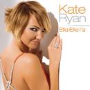 Ella Elle L'a/Kate Ryan