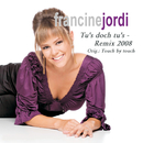 Tu´s doch tu´s (Remix 2008)/Francine Jordi