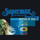 Rhythm Of Soul (Vol.2)/Supermax
