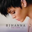 Take A Bow (Int'l 2 trk)/Rihanna