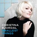 Smallest Things (e-single)/Christina Bjordal