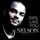 A Girl Like You/Nelson Morais