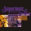 Cool Love/Supermax