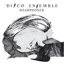 Headphones/Disco Ensemble